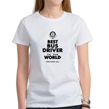 The Best in the World – Bus Driver T-Shirt