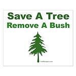 Save A Tree. Remove A Bush. Small Poster