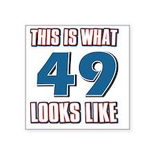 "49 yrs look Square Sticker 3"" x 3"""