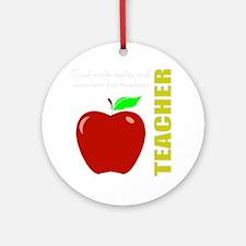 God, Teachers, apples Round Ornament