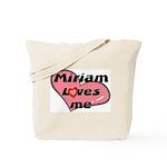 miriam loves me Tote Bag