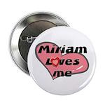 miriam loves me Button