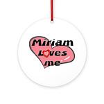 miriam loves me  Ornament (Round)