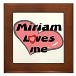 miriam loves me  Framed Tile