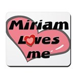 miriam loves me  Mousepad