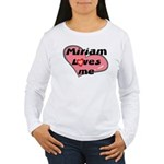 miriam loves me Women's Long Sleeve T-Shirt