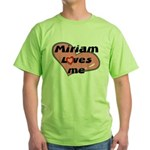 miriam loves me Green T-Shirt