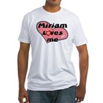 miriam loves me Fitted T-Shirt