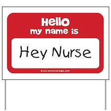Name_tag_Hey_Nurse Yard Sign