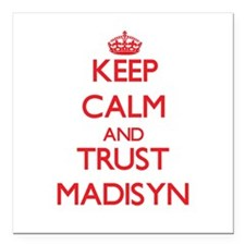 """Keep Calm and TRUST Madisyn Square Car Magnet 3"""" x"""