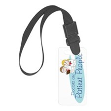 Doctors_are_Patient_People_vert Luggage Tag