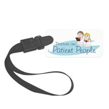 Doctors_are_Patient_People Luggage Tag