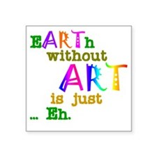 "EarthWithoutArt Square Sticker 3"" x 3"""