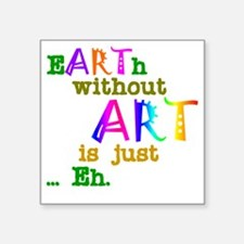 """EarthWithoutArt Square Sticker 3"""" x 3"""""""
