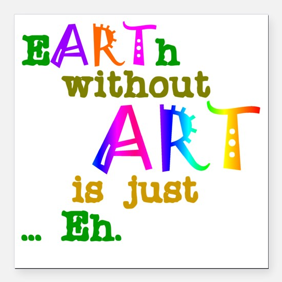 """EarthWithoutArt Square Car Magnet 3"""" x 3"""""""