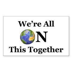 We're All ON This Together Rectangle Sticker