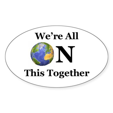 We're All ON This Together Oval Sticker