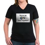 We're All ON This Together Women's V-Neck Dark T-S
