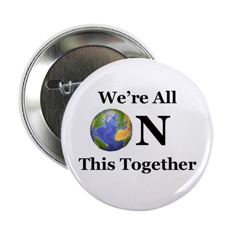 We're All ON This Together Button