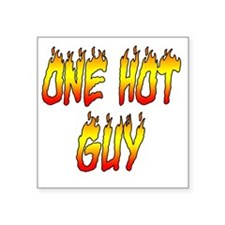 "One Hot Guy Square Sticker 3"" x 3"""
