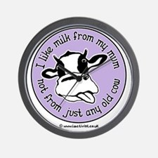 I like milk from my mum, not from just  Wall Clock