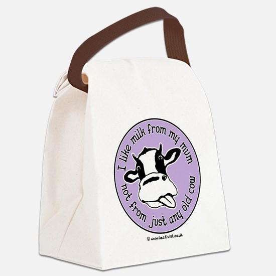 I like milk from my mum, not from Canvas Lunch Bag