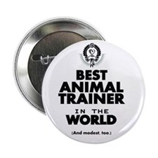 """The Best in the World – Animal Trainer 2.25"""" Butto"""