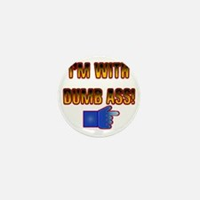 IM-WITH-DUMB-ASS Mini Button