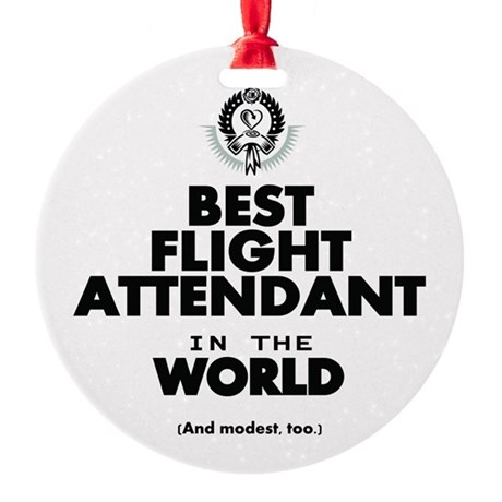 The Best in the World – Flight Attendant Ornament by ...