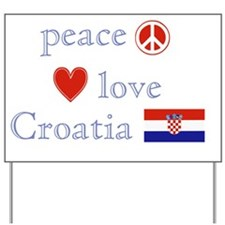 PeaceLoveCroatia Yard Sign