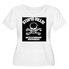 stupid-kills- T-Shirt