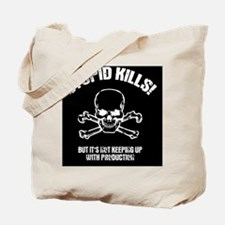 stupid-kills-BUT Tote Bag