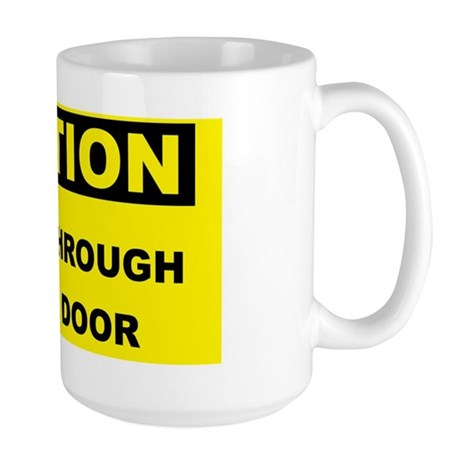 Caution-ENTER-THROUGH-OTHER-DOOR Large Mug