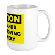 Caution-KEEP-HANDS-OUT-OF-MOVING-MACHIN Mug