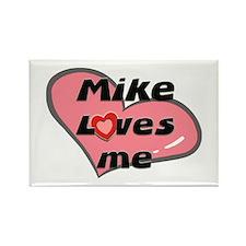 mike loves me Rectangle Magnet