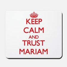 Keep Calm and TRUST Mariam Mousepad