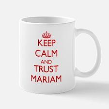 Keep Calm and TRUST Mariam Mugs