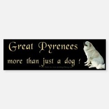 """Great Pyrenees Bumper Sticker, """"More than just..."""""""