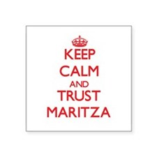 Keep Calm and TRUST Maritza Sticker