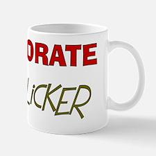 Corporate butt licker Mug