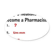 Pharmacist Humor Oval Car Magnet