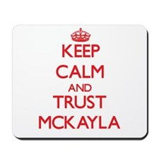 Keep Calm and TRUST Mckayla Mousepad