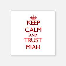 Keep Calm and TRUST Miah Sticker