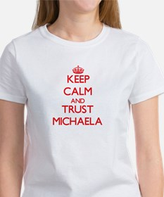 Keep Calm and TRUST Michaela T-Shirt