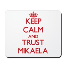 Keep Calm and TRUST Mikaela Mousepad