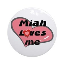 miah loves me  Ornament (Round)