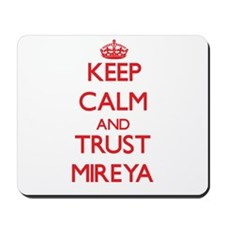 Keep Calm and TRUST Mireya Mousepad