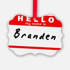 Branden Ornament