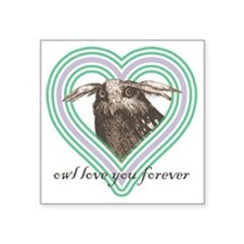 """Owl love you forever 10x10 Square Sticker 3"""" x 3"""""""