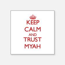 Keep Calm and TRUST Myah Sticker